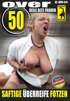 Over 50 - Saftige überreife Fotzen (2014)